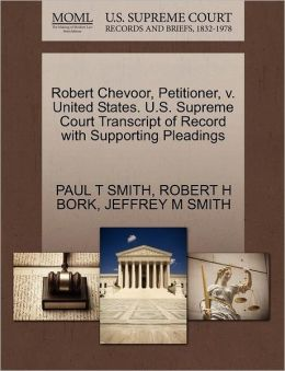Robert Chevoor, Petitioner, V. United States. U.S. Supreme Court Transcript Of Record With Supporting Pleadings