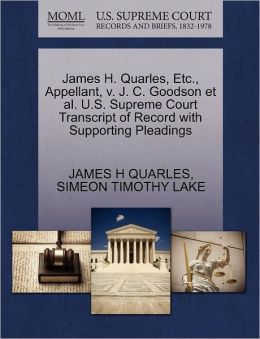 James H. Quarles, Etc., Appellant, V. J. C. Goodson Et Al. U.S. Supreme Court Transcript Of Record With Supporting Pleadings