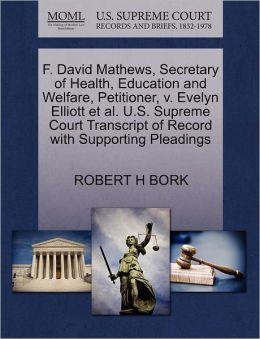 F. David Mathews, Secretary Of Health, Education And Welfare, Petitioner, V. Evelyn Elliott Et Al. U.S. Supreme Court Transcript Of Record With Supporting Pleadings