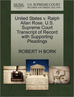 United States V. Ralph Allan Rose. U.S. Supreme Court Transcript Of Record With Supporting Pleadings