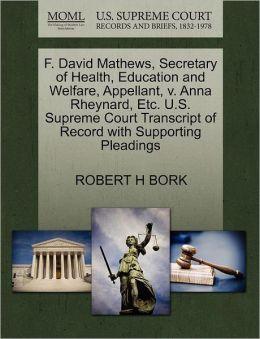 F. David Mathews, Secretary Of Health, Education And Welfare, Appellant, V. Anna Rheynard, Etc. U.S. Supreme Court Transcript Of Record With Supporting Pleadings