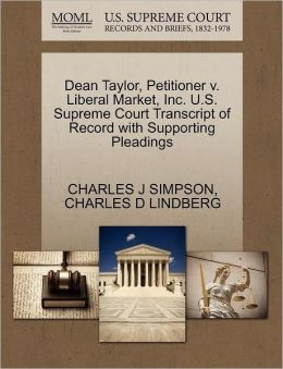 Dean Taylor, Petitioner V. Liberal Market, Inc. U.S. Supreme Court Transcript Of Record With Supporting Pleadings
