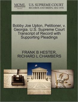 Bobby Joe Upton, Petitioner, V. Georgia. U.S. Supreme Court Transcript Of Record With Supporting Pleadings