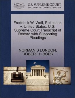 Frederick W. Wolf, Petitioner, V. United States. U.S. Supreme Court Transcript Of Record With Supporting Pleadings