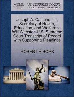 Joseph A. Califano, Jr., Secretary Of Health, Education, And Welfare V. Will Webster. U.S. Supreme Court Transcript Of Record With Supporting Pleadings