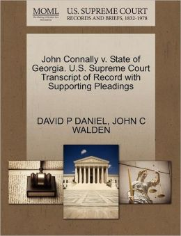 John Connally V. State Of Georgia. U.S. Supreme Court Transcript Of Record With Supporting Pleadings