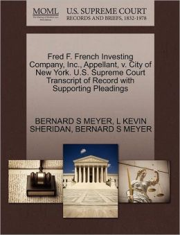 Fred F. French Investing Company, Inc., Appellant, V. City Of New York. U.S. Supreme Court Transcript Of Record With Supporting Pleadings