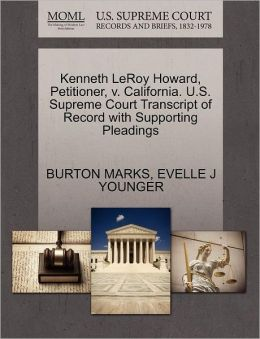 Kenneth Leroy Howard, Petitioner, V. California. U.S. Supreme Court Transcript Of Record With Supporting Pleadings