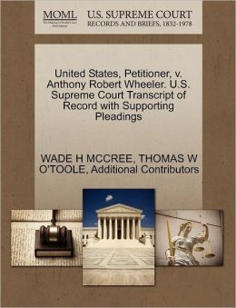 United States, Petitioner, V. Anthony Robert Wheeler. U.S. Supreme Court Transcript Of Record With Supporting Pleadings