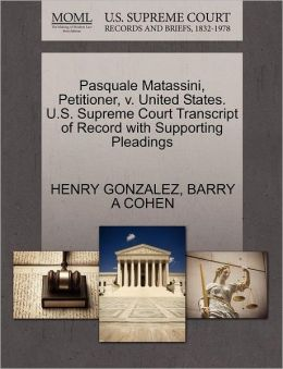 Pasquale Matassini, Petitioner, V. United States. U.S. Supreme Court Transcript Of Record With Supporting Pleadings