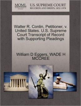 Walter R. Conlin, Petitioner, V. United States. U.S. Supreme Court Transcript Of Record With Supporting Pleadings