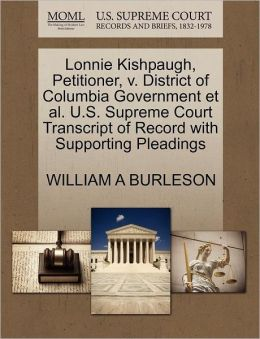 Lonnie Kishpaugh, Petitioner, V. District Of Columbia Government Et Al. U.S. Supreme Court Transcript Of Record With Supporting Pleadings