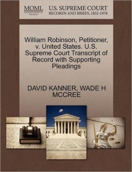 William Robinson, Petitioner, V. United States. U.S. Supreme Court Transcript Of Record With Supporting Pleadings
