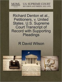 Richard Denton Et Al., Petitioners, V. United States. U.S. Supreme Court Transcript Of Record With Supporting Pleadings
