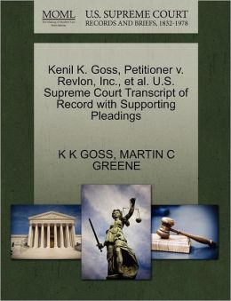 Kenil K. Goss, Petitioner V. Revlon, Inc., Et Al. U.S. Supreme Court Transcript Of Record With Supporting Pleadings