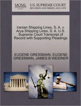 Iranian Shipping Lines, S. A. V. Arya Shipping Lines, S. A. U.S. Supreme Court Transcript Of Record With Supporting Pleadings