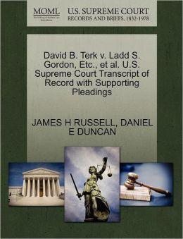 David B. Terk V. Ladd S. Gordon, Etc., Et Al. U.S. Supreme Court Transcript Of Record With Supporting Pleadings