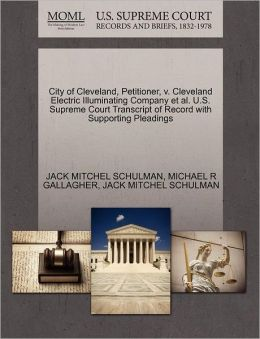 City Of Cleveland, Petitioner, V. Cleveland Electric Illuminating Company Et Al. U.S. Supreme Court Transcript Of Record With Supporting Pleadings
