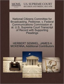 National Citizens Committee For Broadcasting, Petitioner, V. Federal Communications Commission Et Al. U.S. Supreme Court Transcript Of Record With Supporting Pleadings
