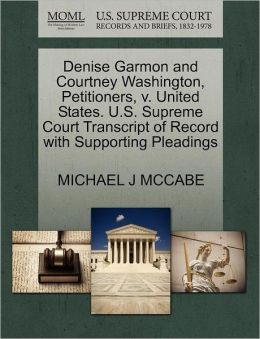 Denise Garmon And Courtney Washington, Petitioners, V. United States. U.S. Supreme Court Transcript Of Record With Supporting Pleadings