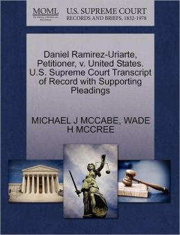 Daniel Ramirez-Uriarte, Petitioner, V. United States. U.S. Supreme Court Transcript Of Record With Supporting Pleadings