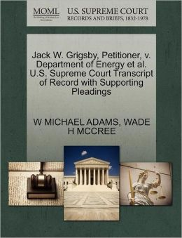 Jack W. Grigsby, Petitioner, V. Department Of Energy Et Al. U.S. Supreme Court Transcript Of Record With Supporting Pleadings