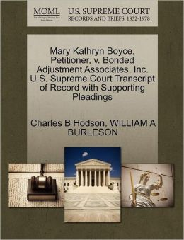 Mary Kathryn Boyce, Petitioner, V. Bonded Adjustment Associates, Inc. U.S. Supreme Court Transcript Of Record With Supporting Pleadings