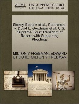 Sidney Epstein Et Al., Petitioners, V. David L. Goodman Et Al. U.S. Supreme Court Transcript Of Record With Supporting Pleadings