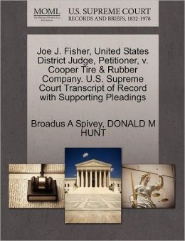 Joe J. Fisher, United States District Judge, Petitioner, V. Cooper Tire & Rubber Company. U.S. Supreme Court Transcript Of Record With Supporting Pleadings