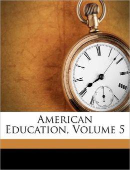 American Education, Volume 5