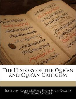 The History Of The Qur'An And Qur'An Criticism