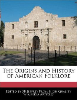 The Origins And History Of American Folklore