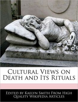 Cultural Views On Death And Its Rituals