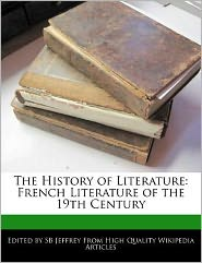 The History of Literature: French Literature of the 19th Century