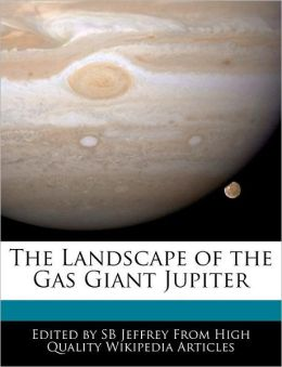 The Landscape Of The Gas Giant Jupiter