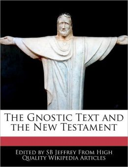 The Gnostic Text And The New Testament