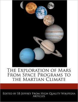 The Exploration Of Mars From Space Programs To The Martian Climate