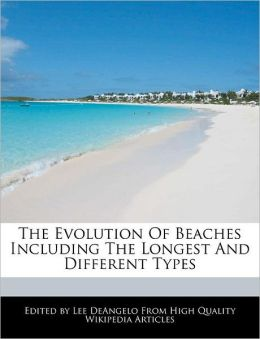 The Evolution Of Beaches Including The Longest And Different Types