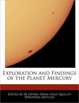 Exploration And Findings Of The Planet Mercury