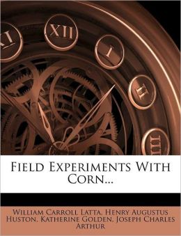 Field Experiments With Corn...