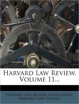 Harvard Law Review, Volume 11...