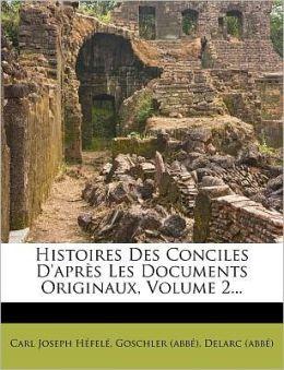 Histoires Des Conciles D'apr s Les Documents Originaux, Volume 2...