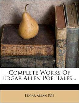 Complete Works of Edgar Allan Poe: Tales