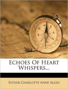 Echoes Of Heart Whispers...