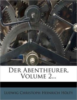 Der Abentheurer, Volume 2...