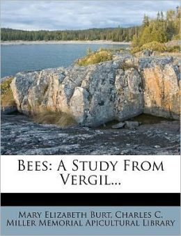 Bees: A Study From Vergil...