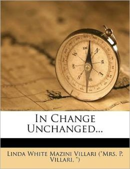 In Change Unchanged...