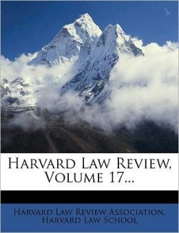 Harvard Law Review, Volume 17...