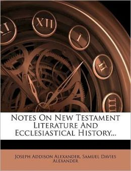Notes On New Testament Literature And Ecclesiastical History...