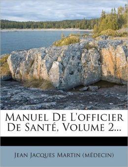 Manuel De L'officier De Sant , Volume 2...